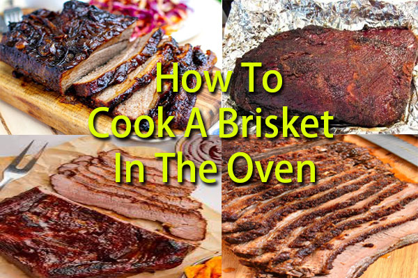 How To Cook A Brisket In The Oven- 8 Simple Steps