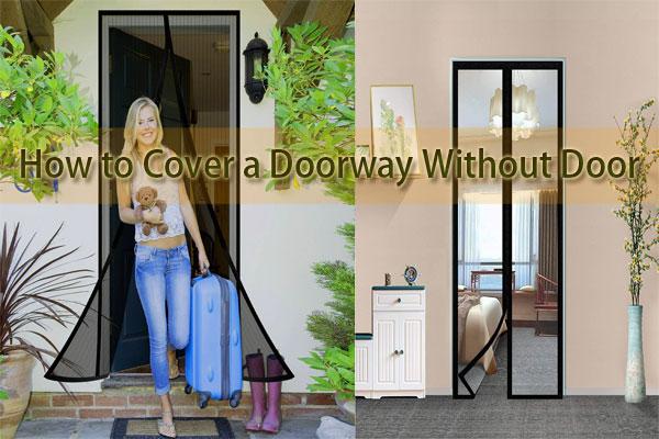7 Simple Ways: How To Cover A Doorway Without Door
