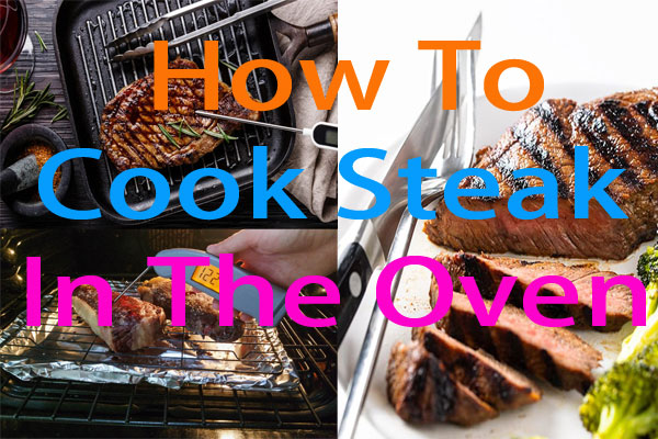 How To Cook Steak In The Oven In Just 20 Minutes